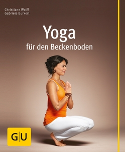Yoga für den Beckenboden von Burkert,  Gabriele, Wolff,  Christiane