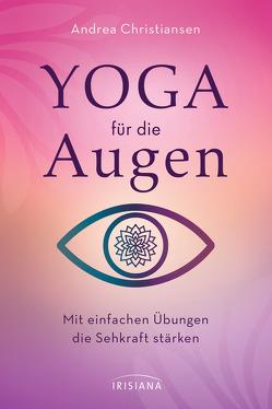 Yoga für die Augen von Christiansen,  Andrea