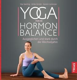 Yoga für die Hormon-Balance von Lankreijer,  Karolin, Sperling,  Silja, Zander,  Ulrike