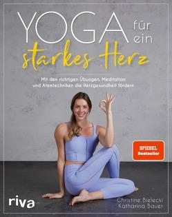 Yoga für ein starkes Herz von Bauer,  Katharina, Bielecki,  Christine