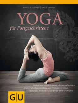 Yoga für Fortgeschrittene von Steiner,  Ronald, Trökes,  Anna