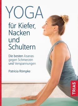 Yoga für Kiefer, Nacken und Schultern von Römpke,  Patricia