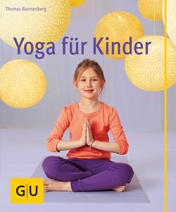 Yoga für Kinder von Bannenberg,  Thomas