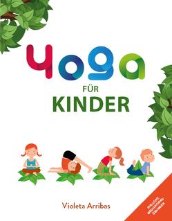 Yoga für Kinder von Violeta,  Arribas