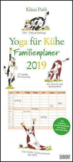 Yoga für Kühe Familienplaner 2019 – Wandkalender – Familien-Kalender mit 6 Spalten – Format 22 x 49 cm von DUMONT Kalenderverlag, Puth,  Klaus