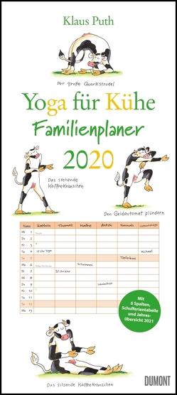 Yoga für Kühe Familienplaner 2020 – Wandkalender – Familien-Kalender mit 6 Spalten – Format 22 x 49,5 cm von DUMONT Kalenderverlag, Puth,  Klaus