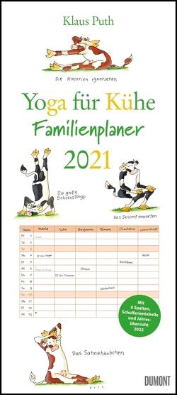 Yoga für Kühe Familienplaner 2021 – Wandkalender – Familien-Kalender mit 6 Spalten – Format 22 x 49,5 cm von Puth,  Klaus