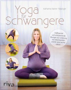 Yoga für Schwangere von Rainer-Trawöger,  Katharina