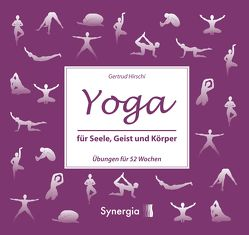 Yoga für Seele, Geist und Körper von Hirschi,  Gertrud