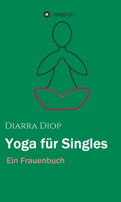Yoga für Singles von Diop,  Diarra