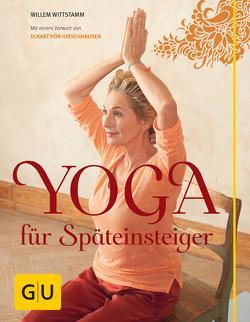 Yoga für Späteinsteiger von Wittstamm,  Willem