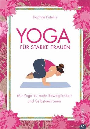 Yoga für starke Frauen von Patellis,  Daphne