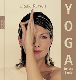 Yoga für die Seele von Benson,  Lydie, Karven,  Ursula, Neumann,  Julia-Michelle