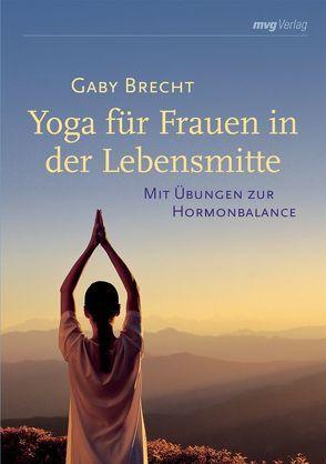 Yoga für Frauen in der Lebensmitte von Brecht,  Gaby