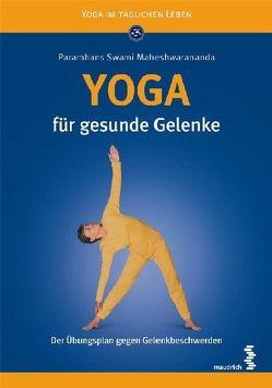 Yoga für gesunde Gelenke von Maheshwarananda,  Paramhans Swami