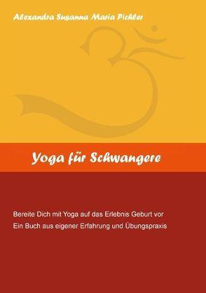 Yoga für Schwangere von Pichler,  Alexandra Susanna Maria