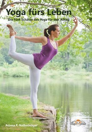 Yoga fürs Leben von Nathschläger,  Paul A