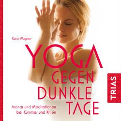 Yoga gegen dunkle Tage von Wagner,  Karo