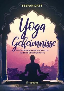 Yoga Geheimnisse von Broicher,  Alexander, Datt,  Stefan, Frawley,  David, Insel,  Samara, Tapprogge,  Mo