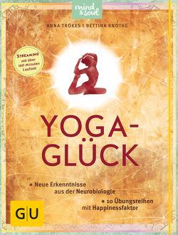 Yoga-Glück von Knothe,  Bettina, Trökes,  Anna
