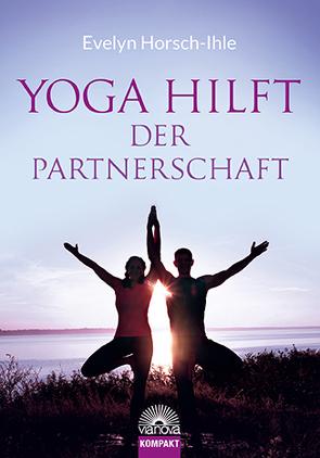 Yoga hilft der Partnerschaft von Horsch-Ihle,  Evelyn