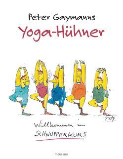Yoga-Hühner von Gaymann,  Peter