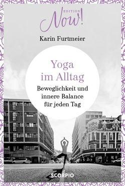 Yoga im Alltag von Furtmeier,  Karin