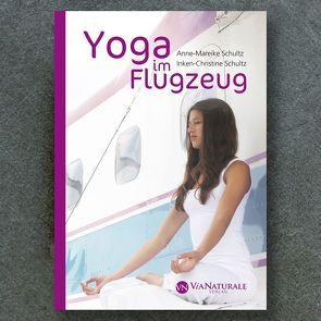 Yoga im Flugzeug von Anne-Mareike,  Schultz, Inken-Christine,  Schultz