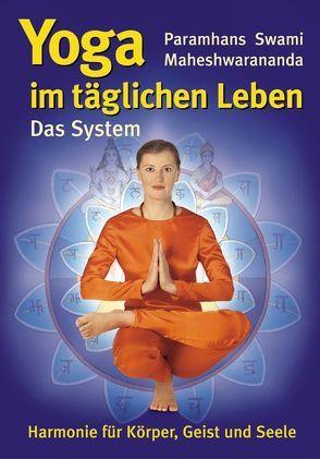 Yoga im täglichen Leben – Das System von Maheshwarananda,  Paramhans Swami