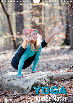 Yoga in der Natur (Wandkalender 2020 DIN A4 hoch) von CALVENDO