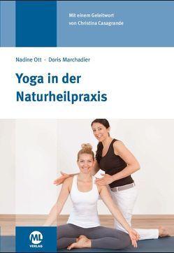 Yoga in der Naturheilpraxis von Marchadier,  Doris, Ott,  Nadine