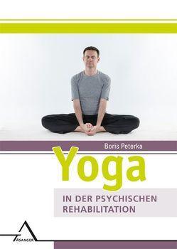 Yoga in der psychischen Rehabilitation von Peterka,  Boris