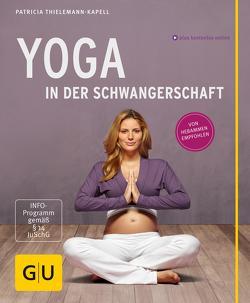 Yoga in der Schwangerschaft von Thielemann-Kapell,  Patricia