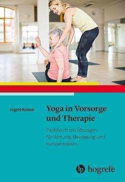 Yoga in Vorsorge und Therapie von Kollak,  Ingrid