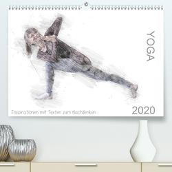 YOGA Inspirationen mit Texten zum Nachdenken (Premium, hochwertiger DIN A2 Wandkalender 2020, Kunstdruck in Hochglanz) von Thiel,  Isabella