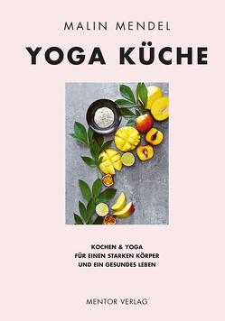 Yoga Küche von Mendel,  Malin