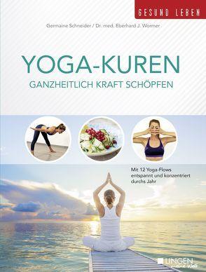 Yoga-Kuren – Ganzheitlich Kraft schöpfen von Germaine,  Schneider, Wormer,  Dr.med Eberhard J.