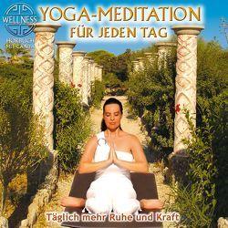 Yoga-Meditation für jeden Tag – Täglich mehr Ruhe und Kraft