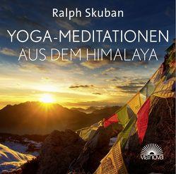 Yoga-Meditationen aus dem Himalaya von Skuban,  Ralph