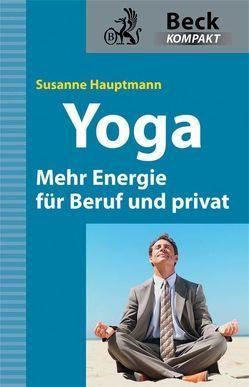 Yoga – Mehr Energie für Beruf und privat von Hauptmann,  Susanne