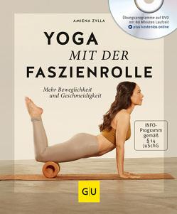Yoga mit der Faszienrolle (mit DVD) von Zylla,  Amiena