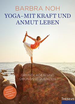 Yoga – Mit Kraft und Anmut leben von Noh,  Barbra