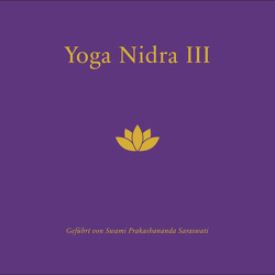 Yoga Nidra CD III & Chidakasha Dharana von Swami Prakashananda Saraswati