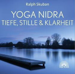 Yoga Nidra – Tiefe, Stille & Klarheit von Skuban,  Ralph