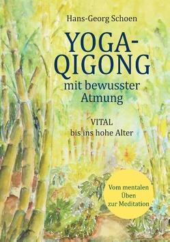 Yoga-Qigong mit bewusster Atmung von Schoen,  Hans-Georg