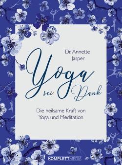 Yoga sei Dank von Dr. Annette Jasper