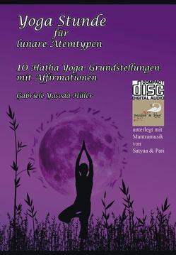 Yoga Stunde für lunare Atemtypen von Hiller,  Gabriele Yasoda