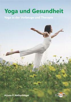 Yoga und Gesundheit von Nathschläger,  Paul A