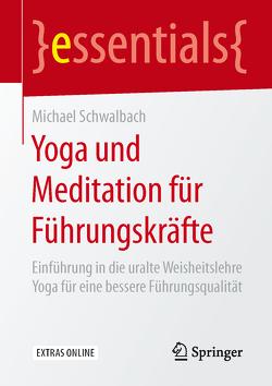 Yoga und Meditation für Führungskräfte von Schwalbach,  Michael