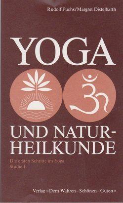 Yoga und Naturheilkunde von Fuchs,  Rudolf